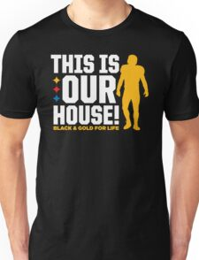 THIS IS OUR HOUSE Unisex T-Shirt