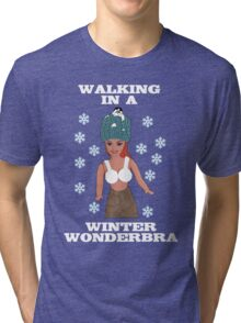 Walking In A Winter Wondebra! Tri-blend T-Shirt