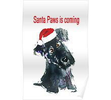 Scottie Dog Pup 'Santa Paws is coming' Poster