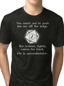 You reach out to push the orc off the ledge Tri-blend T-Shirt