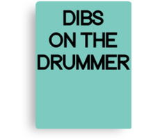 Dibs on the drummer. Canvas Print