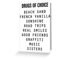 Drugs of Choice Greeting Card