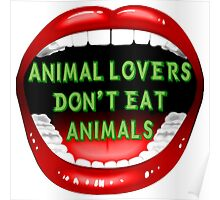 Animal lovers don't eat animals Poster