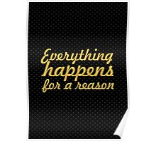 Everything happens for a reason... Inspirational Quote Poster