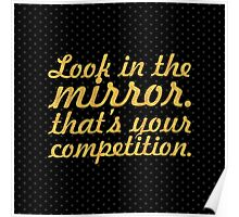 Look in the mirror... Gym Motivational Quote (Square) Poster