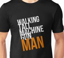 Walking Tall Machine Gun Man Unisex T-Shirt