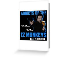 Addicts of the 12 Monkeys Greeting Card
