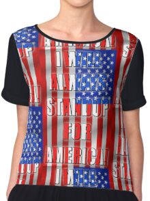 I Will Always STANDUP For America! 2 Chiffon Top