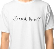 scared, potter? Classic T-Shirt