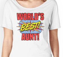 World's Best Aunt Women's Relaxed Fit T-Shirt