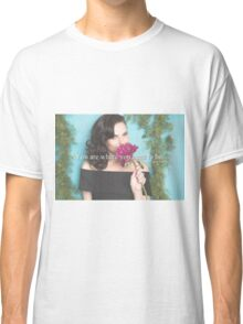 where you need to be Classic T-Shirt
