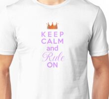 Keep Calm and Rule On! Unisex T-Shirt