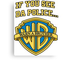 Warn a Brother - Warner Brothers Canvas Print