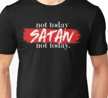 Not Today Satan (black) Unisex T-Shirt