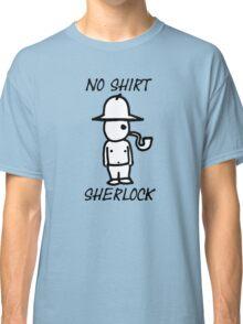 No Shirt Sherlock  Classic T-Shirt