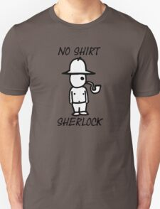 No Shirt Sherlock  Unisex T-Shirt