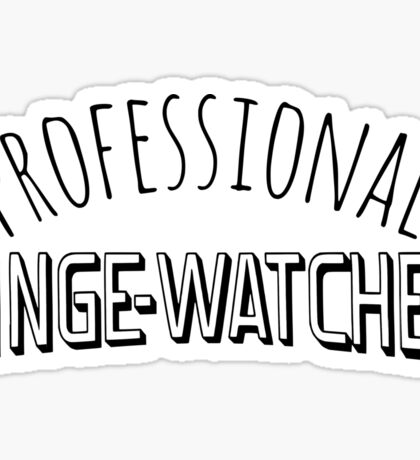 professional binge-watcher #2 Sticker