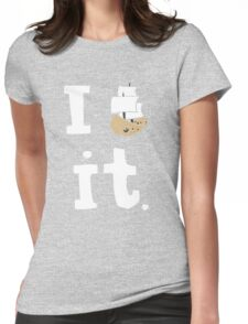 I ship it. Womens Fitted T-Shirt