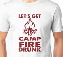 Lets Get Camp Fire Drunk  Unisex T-Shirt
