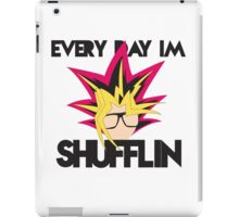Every Day I'm Shufflin' iPad Case/Skin