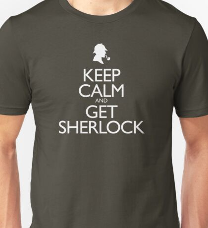 Keep Calm and Get Sherlock design Unisex T-Shirt