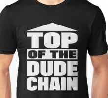 Top of the Dude Chain Unisex T-Shirt