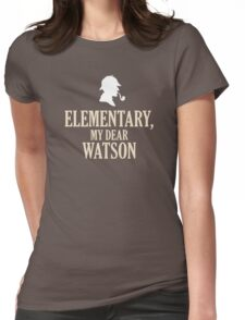 Sherlock Holmes 'Elementary, My Dear Watson' quote Womens Fitted T-Shirt