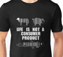 Lifeisnotconsumerproduct Unisex T-Shirt