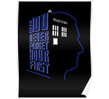 You Never Forget Your First - Doctor Who 9 Christopher Eccleston Poster