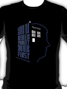 You Never Forget Your First - Doctor Who 5 Peter Davison T-Shirt