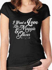 I Want A Love Like Maggie & Glenn Women's Fitted Scoop T-Shirt