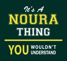 It's A NOURA thing, you wouldn't understand !! by satro