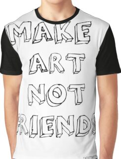 Mark Art Not Friends Graphic T-Shirt