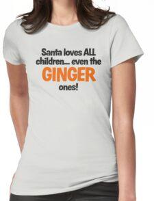 Santa Loves Ginger Children fun Christmas design Womens Fitted T-Shirt