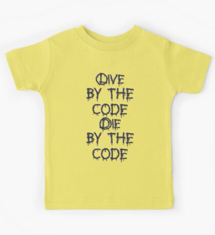 Live by the code, die by the code Kids Tee