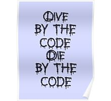 Live by the code, die by the code Poster