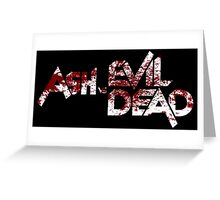 ASH VS EVIL DEAD TEXT BLOODY VERSION Greeting Card