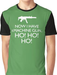 Die Hard 'Now I Have A Machine Gun' fun Xmas message Graphic T-Shirt