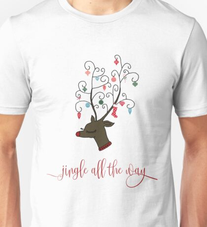 Jingle All The Way Unisex T-Shirt