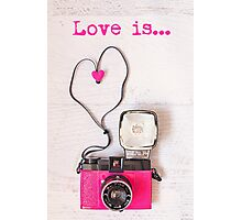 Love is... Valentine card (Pink Diana camera version) Photographic Print