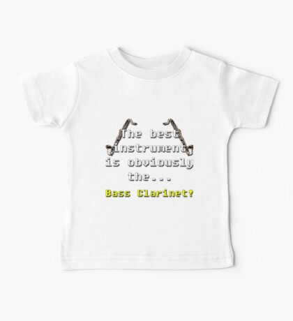 Best Instrument - Bass Clarinet Baby Tee