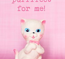 You're purrrfect for me! Valentine card (pink text version) by Zoe Power