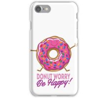 Donut Worry Be Happy iPhone Case/Skin