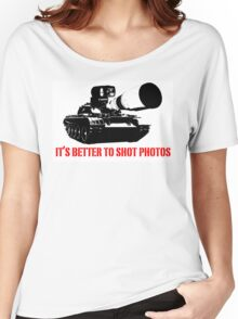 canon cannon better to shot photos Women's Relaxed Fit T-Shirt