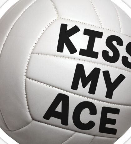 Kiss My (volleyball) Ace Sticker