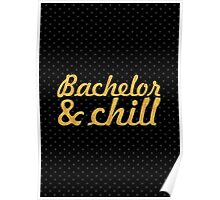 Bechelor & chill Poster