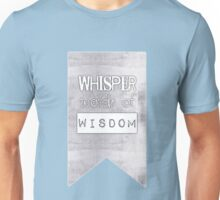 Whisper Words of Wisdom  Unisex T-Shirt