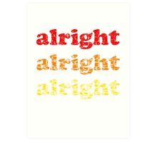 Alright Alright Alright - Matthew McConaughey : White Art Print