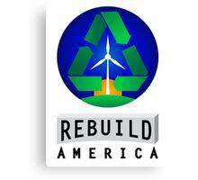 Rebuild America | Renewable Energy Canvas Print