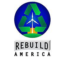 Rebuild America | Renewable Energy Photographic Print